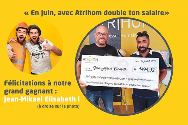 """Notre grand gagnant du jeu """"En juin, avec Atrihom double ton salaire"""""""